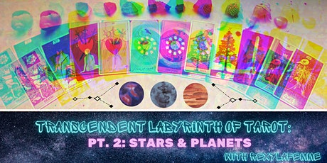 TRANScendent Labyrinth of Tarot: Stars & Planets tickets
