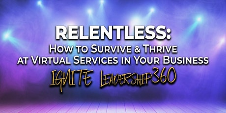 Relentless: How to Survive & Thrive at Virtual Services in Your Business tickets