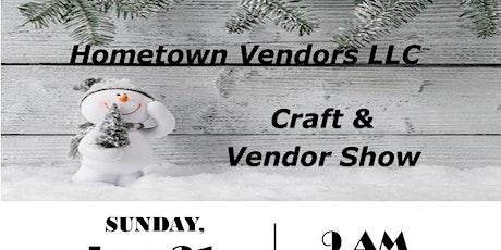 Hometown Vendors LLC Craft & Vendor Show tickets