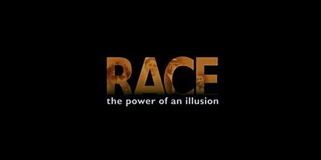 Race: The Power of an Illusion - Online tickets