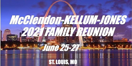 McClendon-Kellum-Jones 2021 Family Reunion St. Louis  tickets