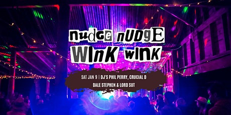 Nudge Nudge Wink Wink 06.02.2021 tickets