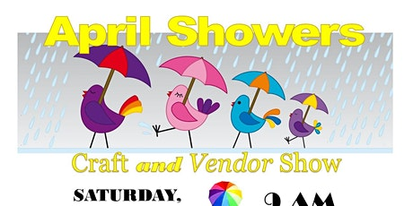 April Showers Craft & Vendor Show tickets