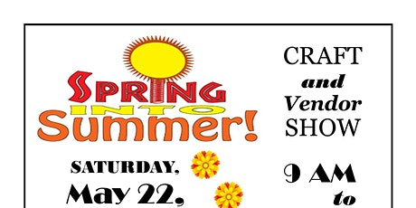 Spring Into Summer Craft & Vendor Show tickets