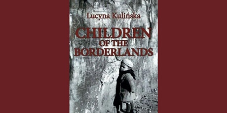 Children of the Borderlands by Doctor Lucyna Kulinska tickets