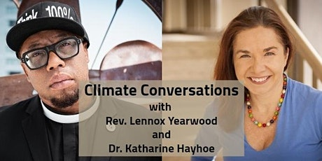 Climate Conversations with Rev. Lennox Yearwood and Dr. Katharine Hayhoe tickets
