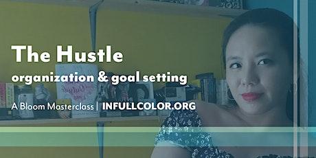 Bloom Masterclass: The Hustle (organization & goal setting) tickets