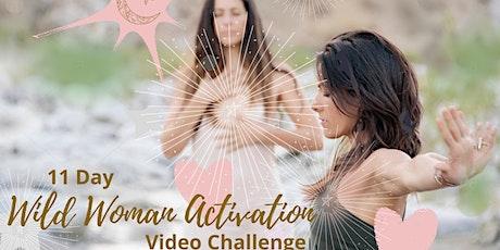 11 Day Wild Woman Activation Video Challenge tickets