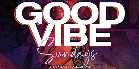 GOOD VIBES SUNDAYS  HOSTED BY #TEAMINNO tickets