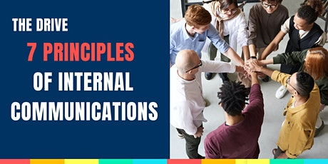The Drive 7 principles of internal communication webinar. tickets