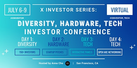 X Investor Series: Diversity, Hardware, Tech Investor Conference tickets