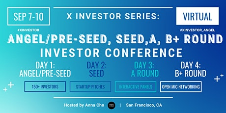 X Investor Series: Angel/Pre-Seed, Seed, A, and B+ Round Investor (On Zoom) tickets