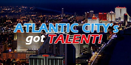 ATLANTIC CITY's GOT TALENT! Season 2 (Returning Summer 2022) tickets