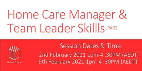 Home Care Manager and Team Leader Skills LPA02 tickets