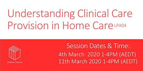 Understanding Clinical Care Provision in Home Care LPA04-210304 tickets