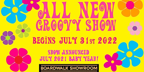 New Groovy Show begins July 25th 2022 at Atlantic City's Boardwalk Showroom tickets