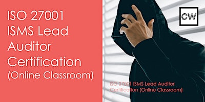 ISO 27001 ISMS Lead Auditor Certification ( Online Classroom)