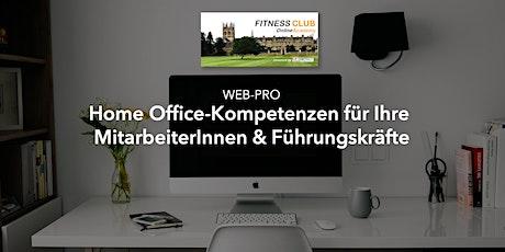 WEB-PRO: Home Office-Kompetenzen für Ihre Mitarbeiter und Führungskräfte Tickets