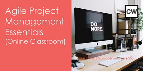 Agile Project Management Essentials (Online Classroom) tickets