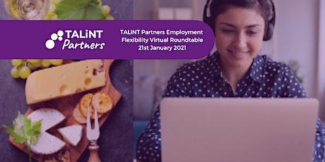 TALiNT Employment Flexibility Virtual Roundtable tickets