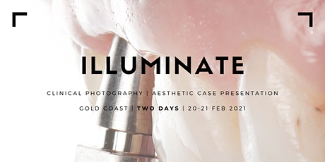I L L U M I N A T E - Clinical Photography & Aesthetic Case Presentation tickets