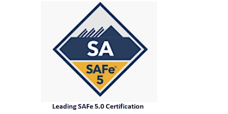 Leading SAFe 5.0 Certification 2 Days Training in Irvine, CA tickets