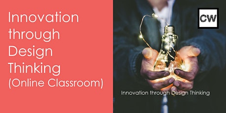 Innovation through Design Thinking (Online Classroom) tickets