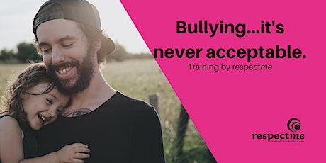Bullying- It's Never Acceptable (for Parents and Carers) tickets