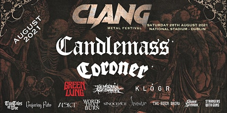 Clang Irish Metal Festival --Featuring Candlemass & Coroner! tickets