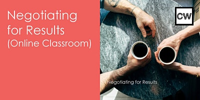 Negotiating For Results (Online Classroom)