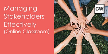 Managing Stakeholders Effectively (Online Classroom) tickets