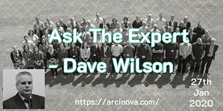 Join Arcinova for our first Ask The Expert session with David Wilson tickets