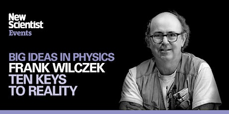 Ten keys to reality with Frank Wilczek tickets