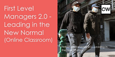 First Level Managers 2.0 – Leading in the New Normal  (Online Classroom)