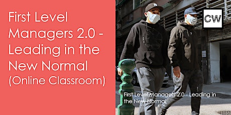 First Level Managers 2.0 - Leading in the New Normal  (Online Classroom) tickets
