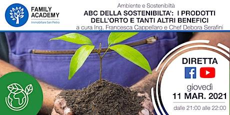 L'ABC DELLA SOSTENIBILITA': I PRODOTTI DELL'ORTO E TANTI ALTRI BENEFICI biglietti
