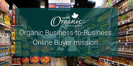 Organic Business to Business Buyer Mission: March 1st to 5th,  2021 tickets
