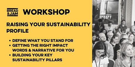 Workshop: Raising Your Sustainability Profile As A Food & Drink Business tickets