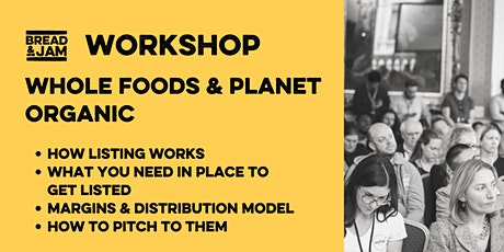 Workshop: Working With Whole Foods & Planet Organic tickets