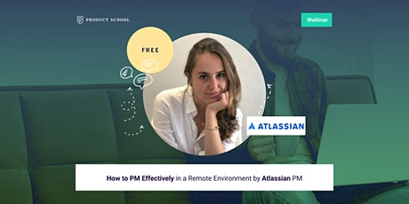 Webinar: How to PM Effectively in a Remote Environment by Atlassian PM tickets