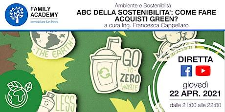 L'ABC DELLA SOSTENIBILITA': COME FARE ACQUISTI GREEN biglietti