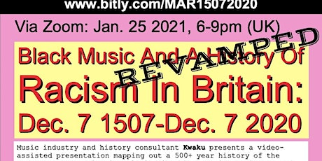 Black Music & A History Of Racism In Britain Dec 7 1507-Dec 7 2020 REVAMPED tickets