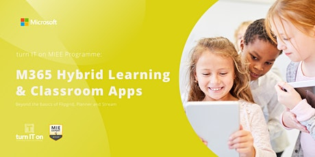 Microsoft 365 Hybrid Learning & Classroom Apps tickets