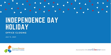 CareerSource NEFL Independence Day  Holiday - Offices Closed tickets