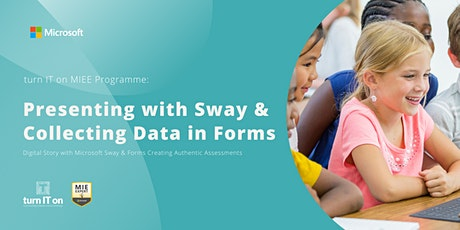 Presenting using Sway & Collecting Data in Forms tickets