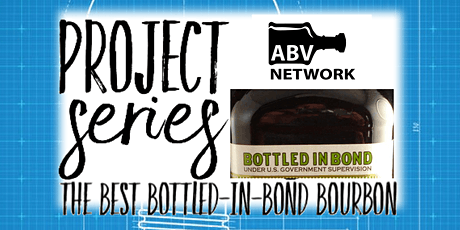 Project Series - The Best Bottled-in-Bond Bourbon - Part 1 of 3 (6 Samples) tickets