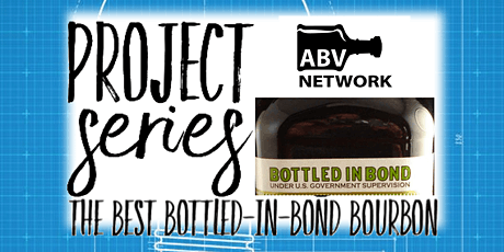 Project Series - The Best Bottled-in-Bond Bourbon - Part 2 of 3 (6 Samples) tickets