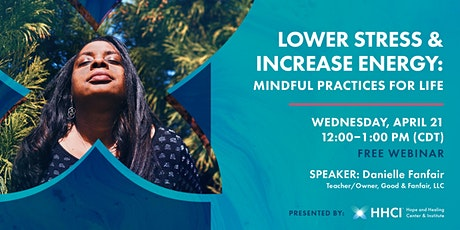 Lower Stress & Increase Energy: Mindful Practices for Life tickets