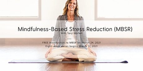 Introduction to Mindfulness-Based Stress Reduction (MBSR) tickets