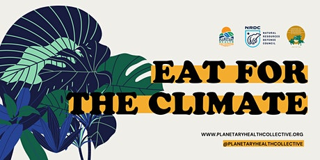 Eat for the Climate: The Food and Environment Connection tickets
